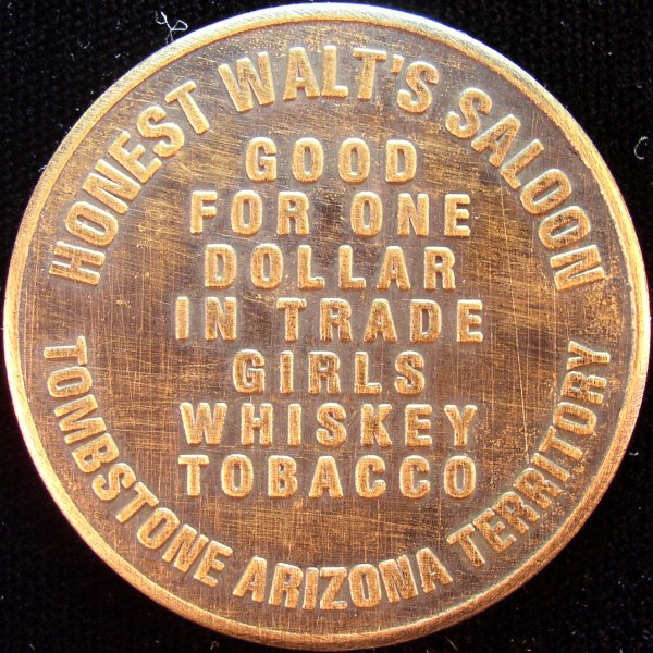 click for larger picture of Honest Walt's Saloon Token, Tombstone, Arizona Territory